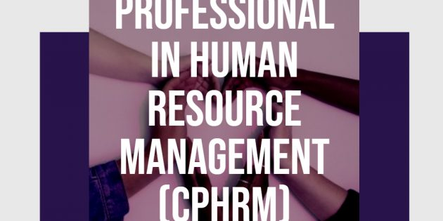 CPHRM: CERTIFIED PROFESSIONAL IN HUMAN RESOURCES MANAGEMENT – Available Online