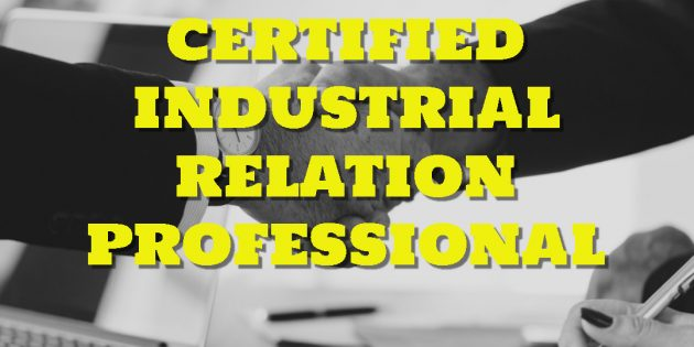 CERTIFIED INDUSTRIAL RELATION PROFESSIONAL